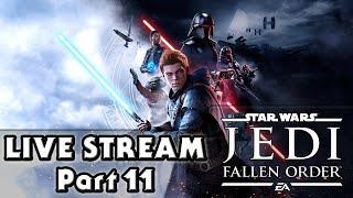 Star Wars Jedi: Fallen Order LIVE STREAM (Part 11)