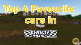 Top 4 of My Favorite Vehicle in Vehicle Simulator! - Roblox Vehicle Simulator | 4K