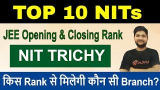 Top 10 NITs In India | NIT Trichy | JEE Mains Opening And Closing Rank | Branch Wise Analysis
