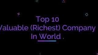 Top 10 valuable companies in the world.