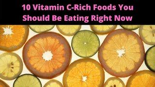 10 Vitamin C Rich Foods You Should Be Eating Right Now