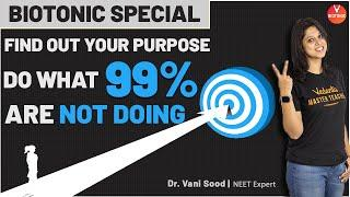 Find Out Your Purpose Do What 99% Are Not Doing   Biotonic Special   Dr. Vani Sood   Vedantu