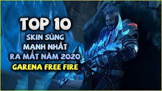 Free Fire | TOP 10 Skin Súng MẠNH NHẤT Free Fire Ra Mắt Năm 2020 | Rikaki Gaming