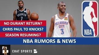 NBA Rumors: Season Resuming? Kevin Durant Return? Chris Paul & Knicks? Last Dance Episode 7 & 8?