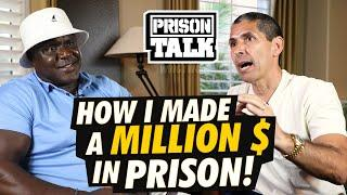How I made a MILLION dollars in Prison - Prison Talk 23.23