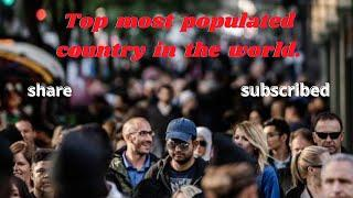 Top  most populated country in the world / Top 10th  most populated country in the world.