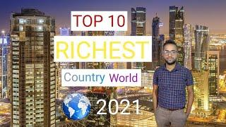 RICHEST COUNTRY IN THE WORLD 2021 || TOP 10 RICHEST COUNTRY IN THE WROLD NEW UPDATE 2021
