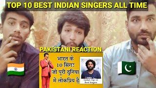 TOP 10 BEST INDIAN SINGERS ALL TIME, 2020 || PAKISTANI REACTION || REACTION ON INDIA ||