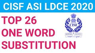 CISF LDCE ASI 2020 | TOP 26 , ONE WORD SUBSTITUTION CLASS 20, IN HINDI