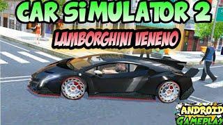 Android Gameplay // Car Games // Car Simulator 2 // Lamborghini Veneno // Let's Play // Movies