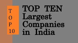 Top 10 Largest Companies in India