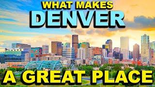 DENVER, COLORADO  Top 10 - What makes this a GREAT place!
