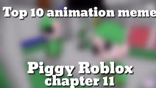 Top 10 animation meme piggy roblox / chapter 11 / spoilers