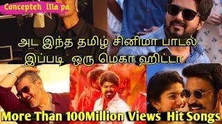 Top 10 million views Tamil cinema songs Tamil cinema songs most viewed in you tube C I P