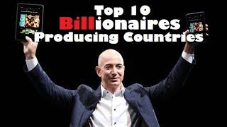 Top 10 Billionaires Producing Country In The World | Top 10 Billionaires Countries