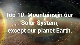 Mountains in our solar system except our planet Earth. Top10 Journey****