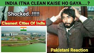 Pakistani Shocked Reaction On | Top 10 Cleanest City in INDIA