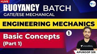 Engineering Mechanics| Lec - 1 Basic Concepts - Part I| GATE 2021 Mechanical Engineering