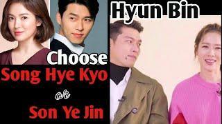 Hyun Bin who would you choose? Son Ye Jin or Song Hye Kyo