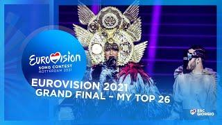 Eurovision 2021: Grand Final - My Top 26