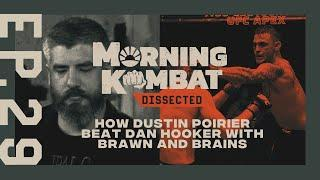 How Dustin Poirier Beat Dan Hooker With Brawn and Brains | MORNING KOMBAT: DISSECTED | EP 29