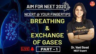 Breathing & Exchange of Gases Part -1| Class 11 NEET Biology | AIM For NEET 2020 | Vedantu Biotonic