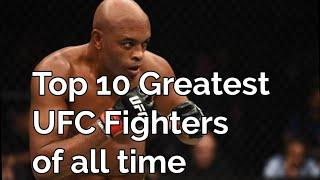 Top 10 Greatest UFC fighters of all time