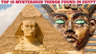 Top 10 Mysterious Things Found In Egypt