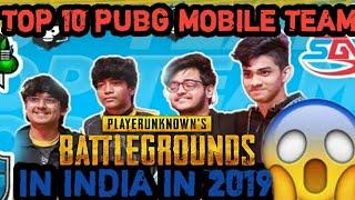 The Top 10 Indian PUBG Mobile Teams of 2019