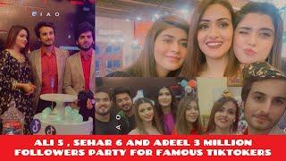 Ali Butt , Sehar Hayat and Adeel Murtaza Party for Famous Tik Tokers    3 , 5 and 6 Million Celeb