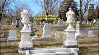 The Hauntings Of Mount Hope Cemetery