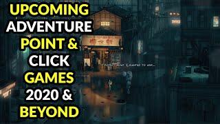 Best Upcoming Point & Click Games Adventure Games -  2020 & Beyond