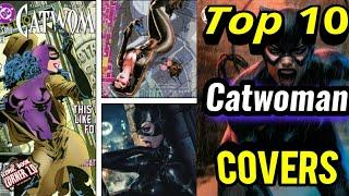 TOP 10 Catwoman Comic Book Covers! VOTE For your favorite!!