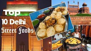 Top 10 Delhi Street Foods|Must try|Delhi food