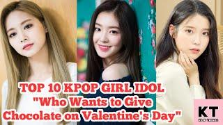 """TOP 10 KPOP GIRL IDOL """"Wants to Give Chocolate on Valentine's Day"""" by CHOEAEDOL App."""