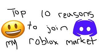 top 10 reasons you should join my roblox market discord