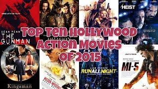 Top Ten Hollywood Action Movies of 2015