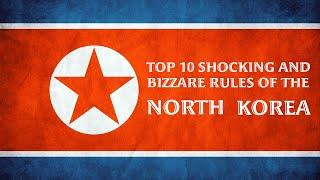 Top 10 shocking and bizarre rules of North Korea | Most Secretive country | North Korea