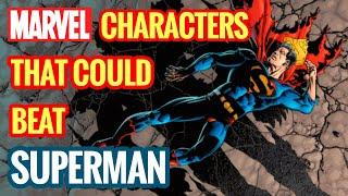 Top 10 MARVEL Characters Who Can Beat SUPERMAN
