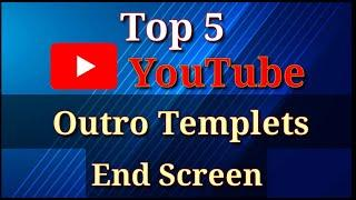 Top 5 Outro Template | End Screen | Free Download 2020